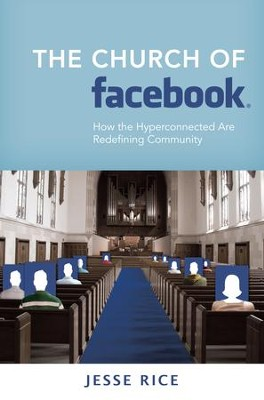 The Church of Facebook - eBook  -     By: Jesse Rice