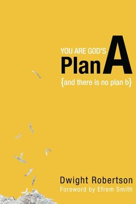 You Are God's Plan A - eBook  -     By: Dwight Robertson