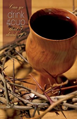 Can Ye Drink of the Cup I Drink Wooden Chalice (Mark 10:38) Bulletins, Pack of 50  -
