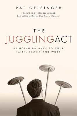 The Juggling Act - eBook  -     By: Pat Gelsinger