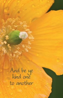 Be ye Kind One to Another Yellow Flower (Ephesians 4:32, KJV) Bulletins, 100  -