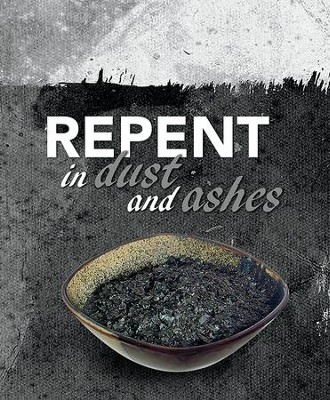 Repent in Dust and Ashes Job 42:6) Large Bulletins, 100  -
