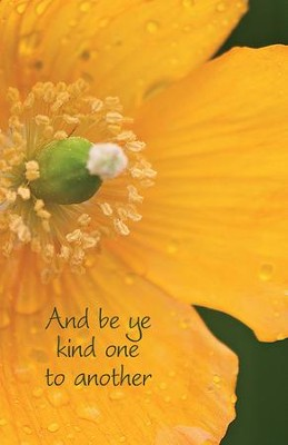 Be ye Kind One to Another Yellow Flower (Ephesians 4:32, KJV) Bulletins, Pack of 50  -