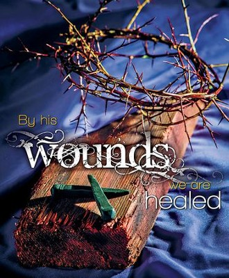 By His Wounds Crown of Thorns and Nails (Isaiah 53:5, NIV) Large Bulletins, 100  -