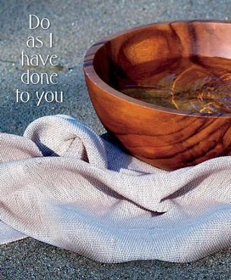 Do as I Have Done to You Wooden Basin and Cloth (John 13:15, KJV) Large Bulletins, 100             -