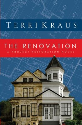 The Renovation - eBook  -     By: Terri Kraus