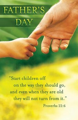 Father's Day (Proverbs 22:6) Bulletins, 100  -