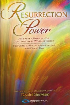 Resurrection Power: An Easter Musical for Contemporary Worship Choir (Choral Book)  -     By: Daniel Semsen