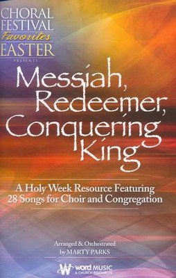 Messiah, Redeemer, Conquering King (Choral Book)  -     By: Marty Parks