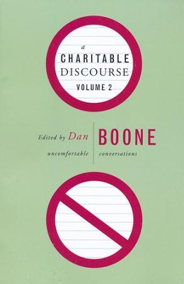 A Charitable Discourse, Volume 2: Uncomfortable Conversations  -     By: Dan Boone