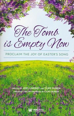 The Tomb is Empty Now: Proclaim the Joy of Easter's Song (Choral Book)  -     By: Joel Lindsey, Cliff Duren