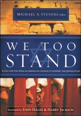 We Too Stand: A Call for the Black Church to Support  the Jewish State  -     By: Michael Stevens