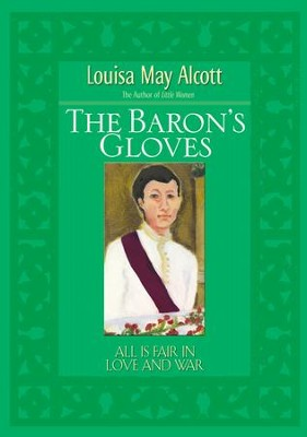 The Baron's Gloves - eBook  -     Edited By: Stephen Hines     By: Louisa May Alcott