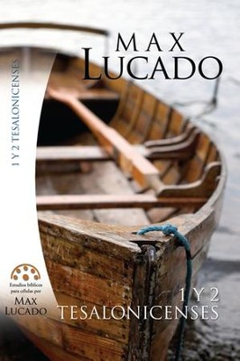 1 y 2 Tesalonicenses  (1 & 2 Thessalonians)  -     By: Max Lucado