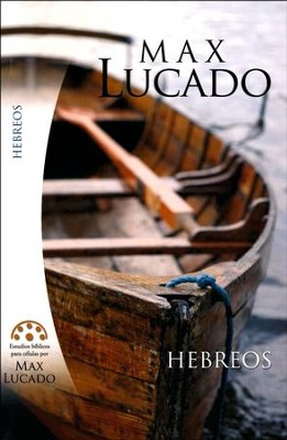 Hebreos  (The Book of Hebrews)  -     By: Max Lucado