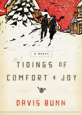 Tidings of Comfort & Joy: A Classic Christmas Novel of Love, Loss, and Reunion - eBook  -     By: Davis Bunn
