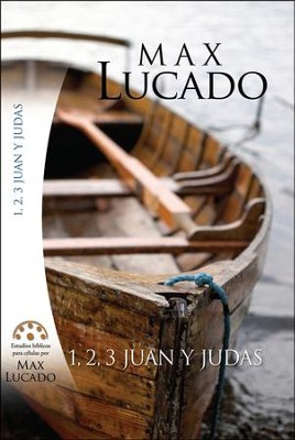 1, 2, 3 Juan y Judas  (1, 2, 3 John and Jude)  -     By: Max Lucado