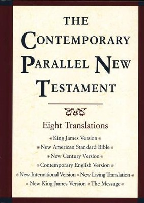 The Contemporary Parallel New Testament with KJV, NIV, NKJV, NASB, and more!   -     Edited By: John R. Kohlenberger III