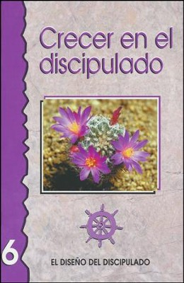 El Diseño del Discipulado #6: Crecer en el Discipulado  (DFD #6: Growing in Discipleship)  -     By: The Navigators