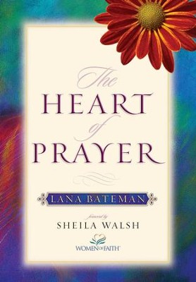 The Heart of Prayer - eBook  -     By: Lana Bateman