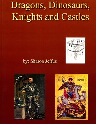 Dragons, Dinosaurs, Knights and Castles   -     By: Sharon Jeffus