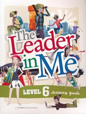 The Leader in Me Level 6 Activity Guide (First Edition)   -