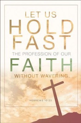 Hold Fast (Hebrews 10:23, KJV) Bulletins, 100  -