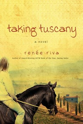Taking Tuscany - eBook  -     By: Renee Riva