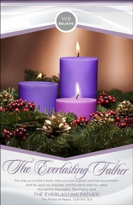 We Believe The Everlasting Father (Isaiah 9:6, KJV) Advent Bulletins, 100  -