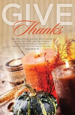 Give Thanks (Psalm 85:12-13, KJV) Bulletins, 100   -