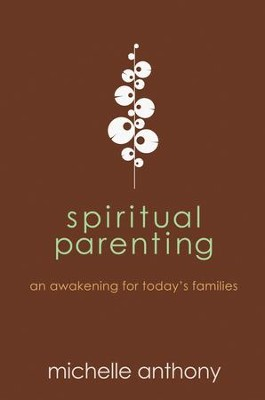 Spiritual Parenting - eBook  -     By: Michelle Anthony