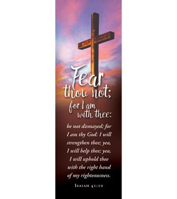 Fear Thou Not; (Isaiah 41:10) Bookmarks, Pack of 25  -