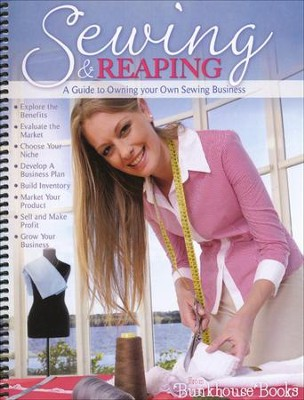 Sewing & Reaping A Guide to Owning your Own Sewing Business  -     By: JoAnn Gagnon