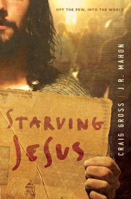 Starving Jesus - eBook  -     By: Craig Gross, J.R. Mahon