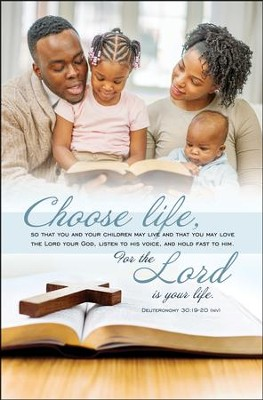 Choose Life (Deuteronomy 30:19-20, NIV) Bulletins, 100  -