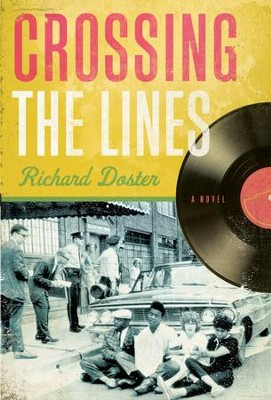 Crossing the Lines - eBook  -     By: Richard Doster