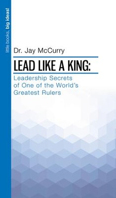 Lead Like a King  -     By: Jay McCurry