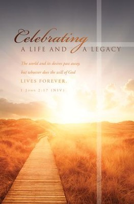 Celebrating a Life and Legacy (1 John 2:17, NIV) Bulletins, 100  -