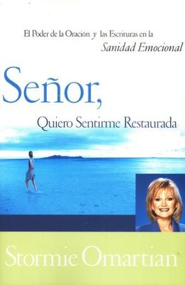 Se&#241or, Quiero Sentirme Restaurada  (Lord, I want to Be Whole)  -     By: Stormie Omartian