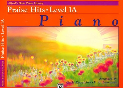Alfred's Basic Piano Library: Praise Hits, Level 1A  -     By: Gayle Kowalchyk, E.L. Lancaster