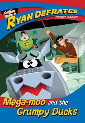 Megamoo and the Grumpy Ducks,  Ryan Defrates: Secret Agent #2   -
