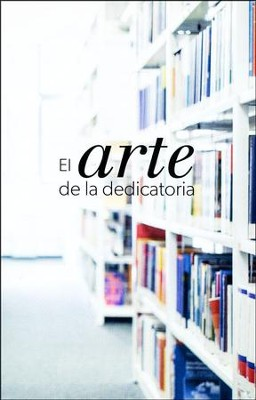 Tratados El Arte de la Dedicatoria, Paquete de 50  (The Art of Dedication Tracts, Pack of 50)  -