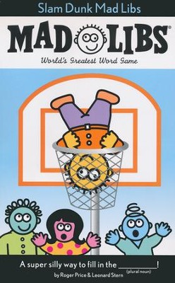 Slam Dunk Mad Libs  -     By: Roger Price, Leonard Stern