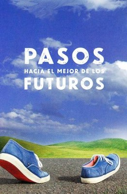 Tratados Pasos hacia el Mejor de los Futuros, Paquete de 50  (Steps Towards the Best Future Tracts, Pack of 50)  -