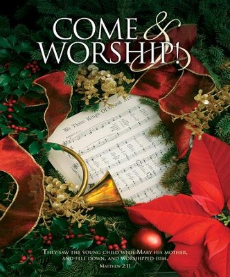 Come and Worship! (Matthew 2:11, NKJV) Large Bulletins, 100   -