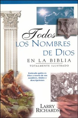 Todos los Nombres de Dios en la Biblia  (Every Name of God in the Bible)  -     By: Larry Richards