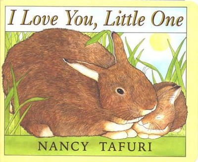 I Love You, Little One: Board Book Edition   -     By: Nancy Tafuri