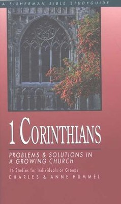 1 Corinthians: Problems & Solutions in a Growing Church Fisherman Bible Studies  -     By: Charles Hummel, Anne Hummel