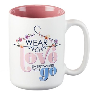 Wear Love Everywhere You Go Mug  -