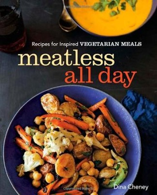 Meatless All Day: Recipes for Inspired Vegetarian Meals  -     By: Dina Cheney